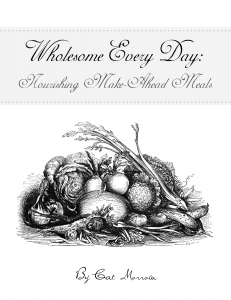 Wholesome Every Day: Nourishing Make-Ahead Meals